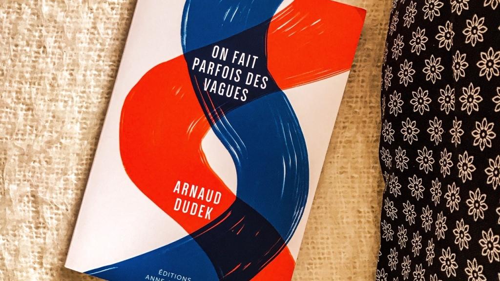 On fait parfois des vagues, d'Arnaud Dudek : le mal de père