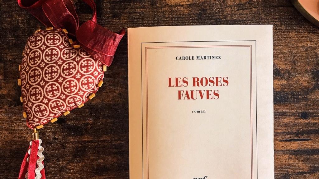 Les roses fauves, de Carole Martinez : le cœur des femmes