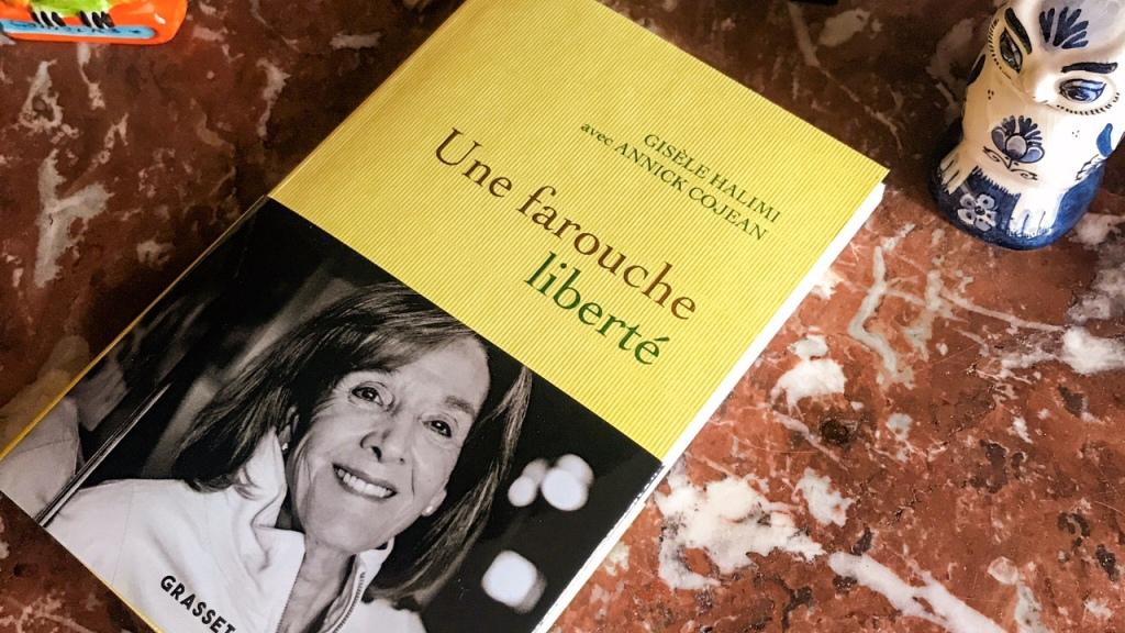 Une farouche liberté, de Gisèle Halimi (avec Annick Cojean) : la cause des femmes