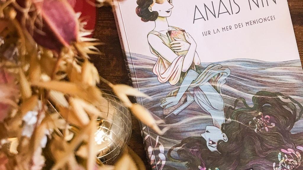 Anaïs Nin sur la mer des mensonges, de Léonie Bischoff : l'écriture et le désir