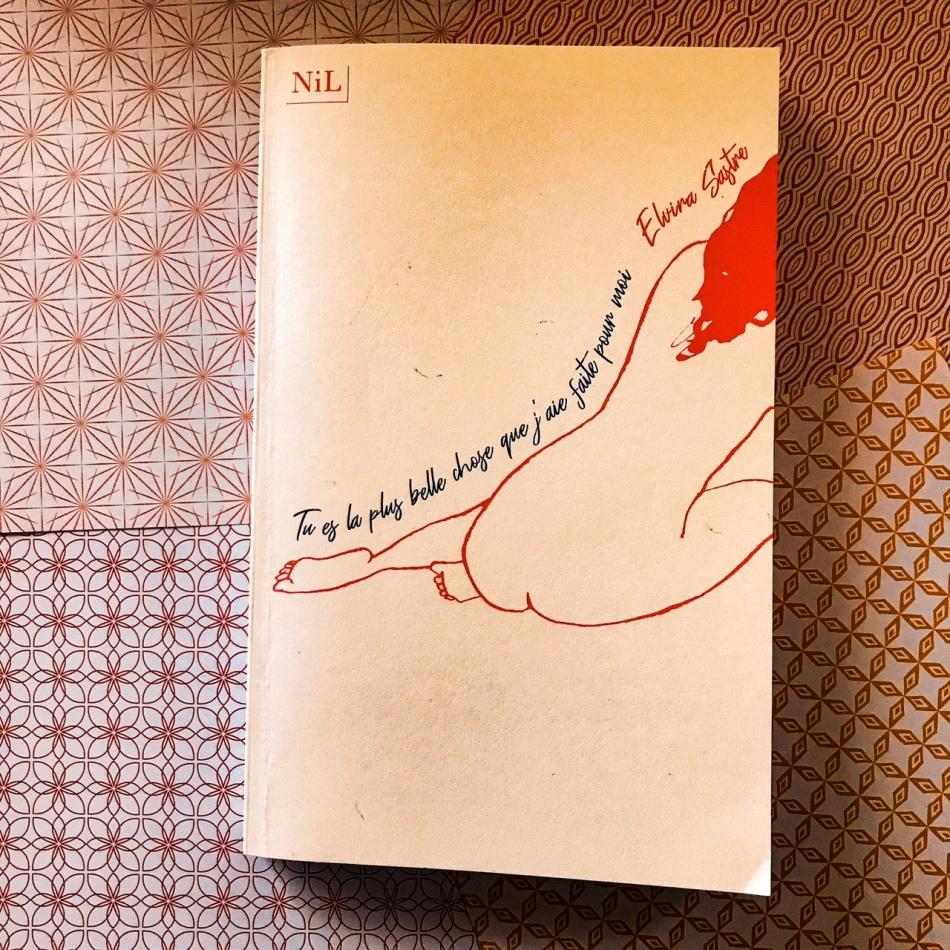 Tu es la plus belle chose que j'aie faite pour moi, d'Elvira Sastre : poèmes amoureux