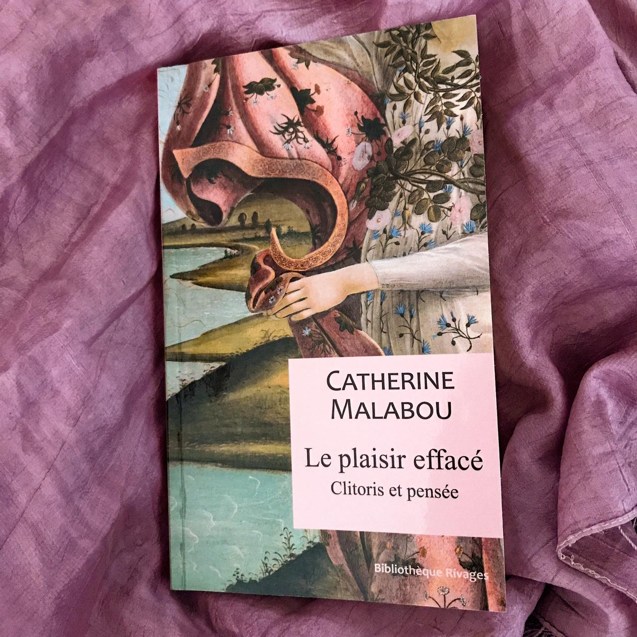 Le plaisir effacé, de Catherine Malabou : clitoris et pensée