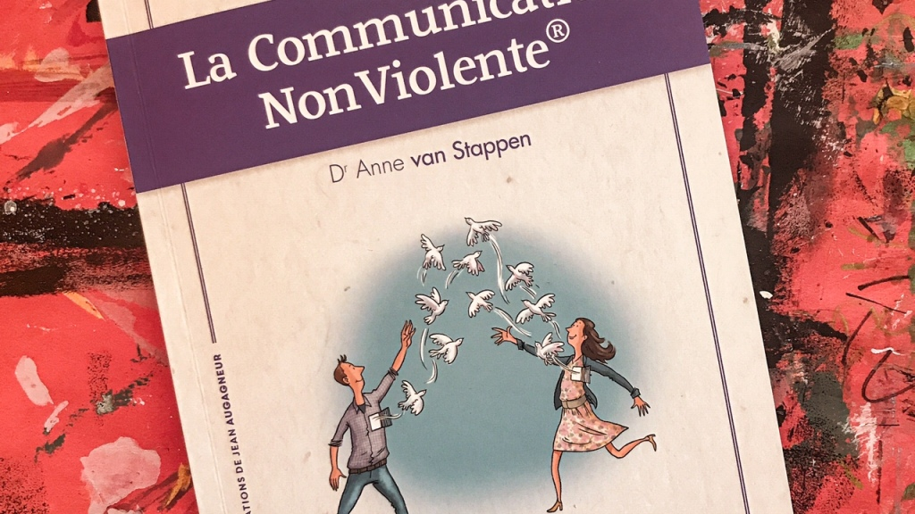 La Communication non Violente, d'Anne van Stappen : communiquer autrement