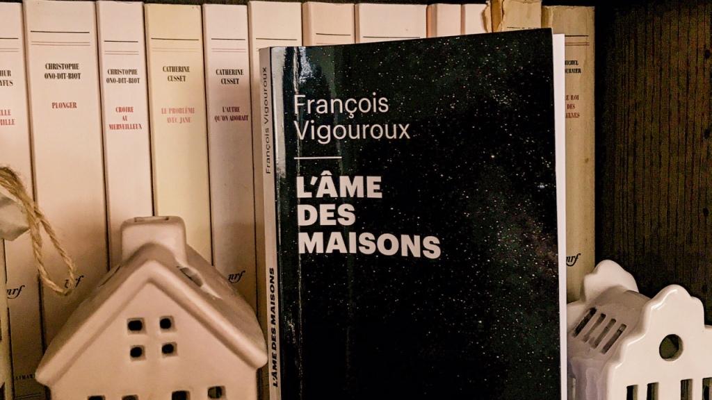 L'âme des maisons, de François Vigouroux : histoires d'habiter