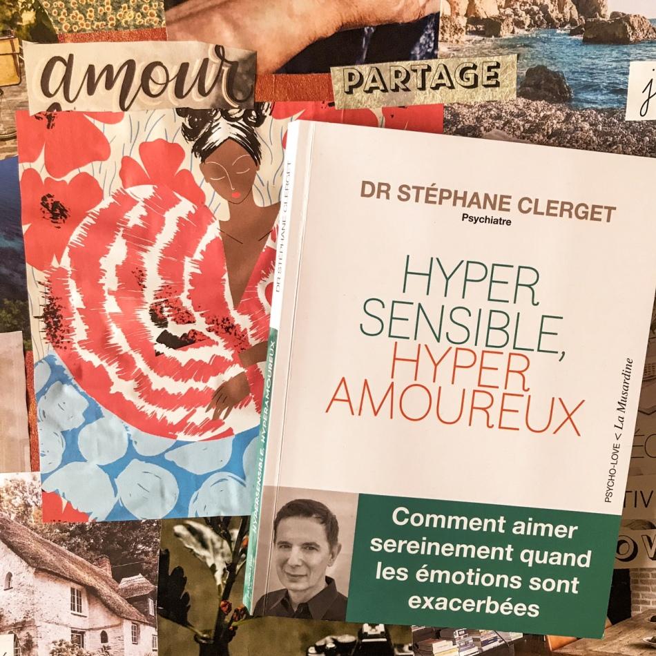 Hypersensible, hyperamoureux, du Dr Stéphane Clerget : comment aimer sereinement quand les émotions sont exacerbées