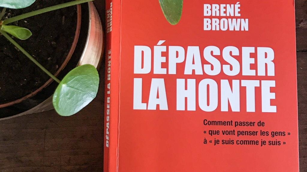 Dépasser la honte, de Brené Brown : oser être soi