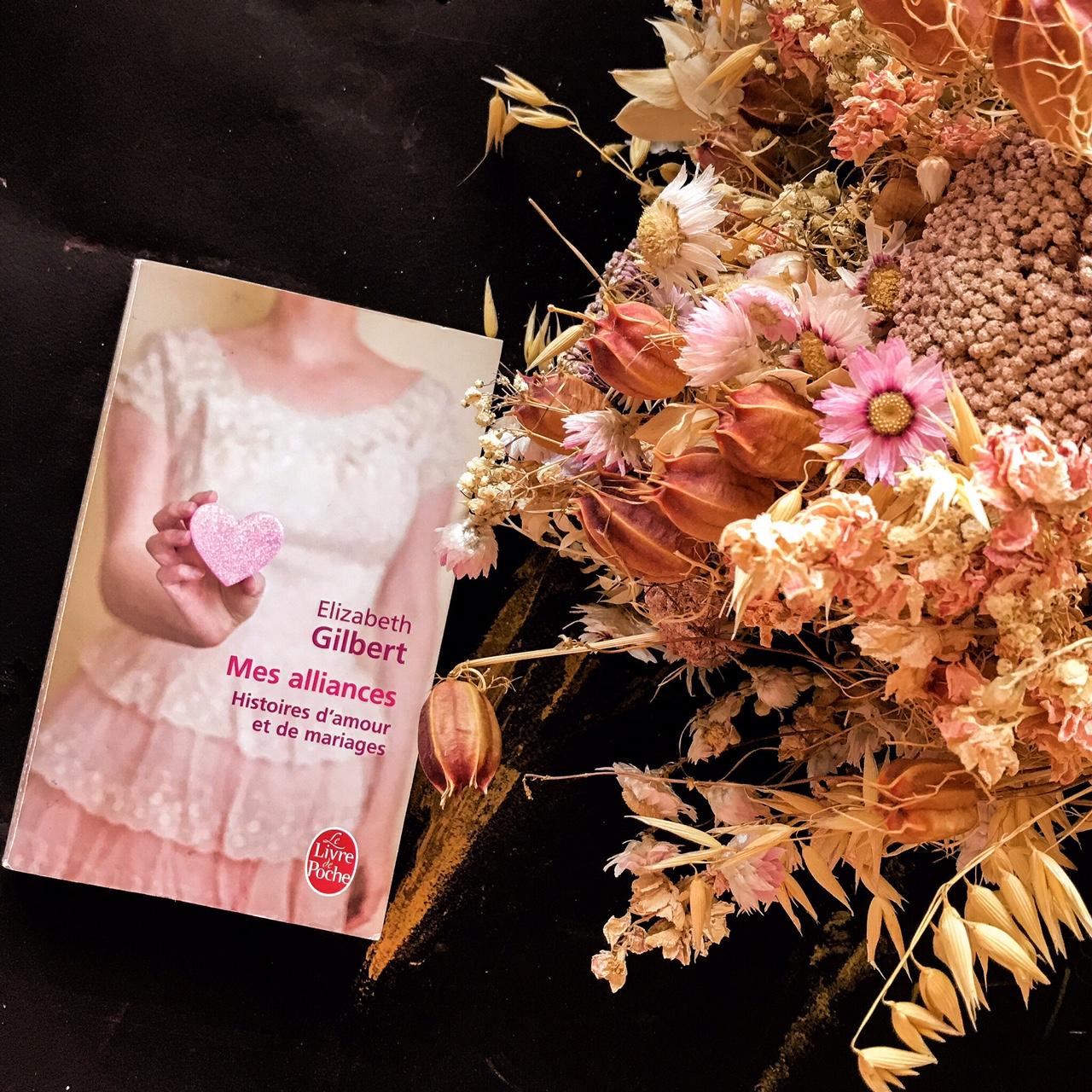 Mes alliances, d'Elizabeth Gilbert : histoires d'amour et de mariage