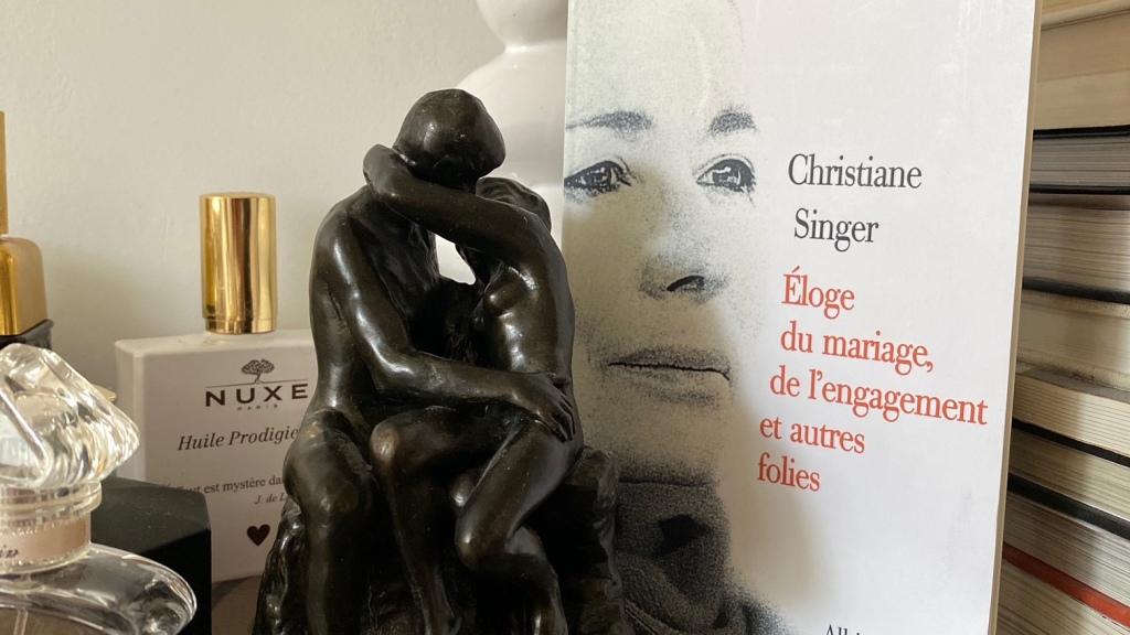 Eloge du mariage, de l'engagement et autres folies, de Christiane Singer : une exigence existentielle