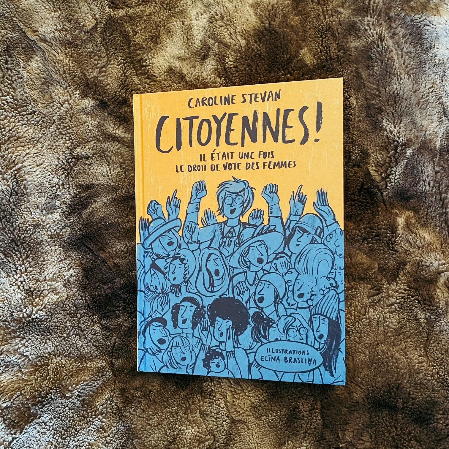 Citoyennes ! de Caroline Stevan Elina Braslina : il était une fois le vote des femmes